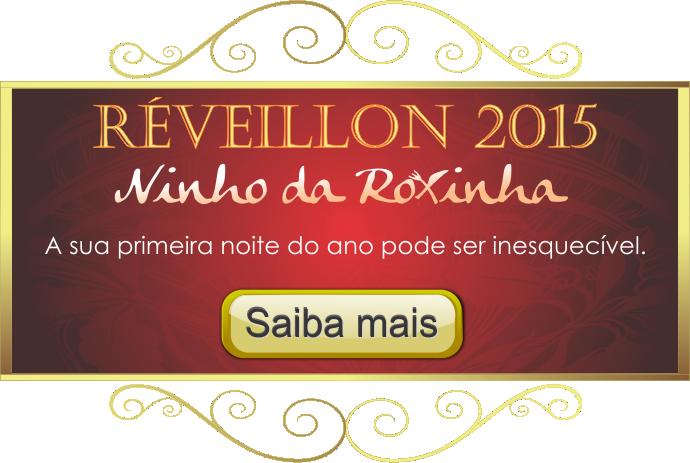 Réveillon 2015 no Ninho da Roxinha. Sua primeira noite do ano pode ser inesquecível. Clique para saber mais.